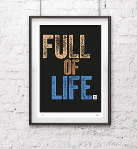 Image of Full Of Life (Happy now) Screen Print