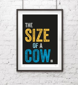 Image of The Size Of A Cow Screen Print