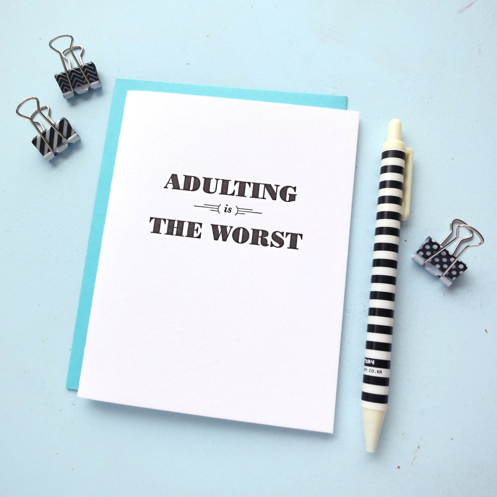 Image of adulting is the worst letterpress card