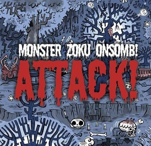 Image of Attack! - Monster Zoku Onsomb! CD