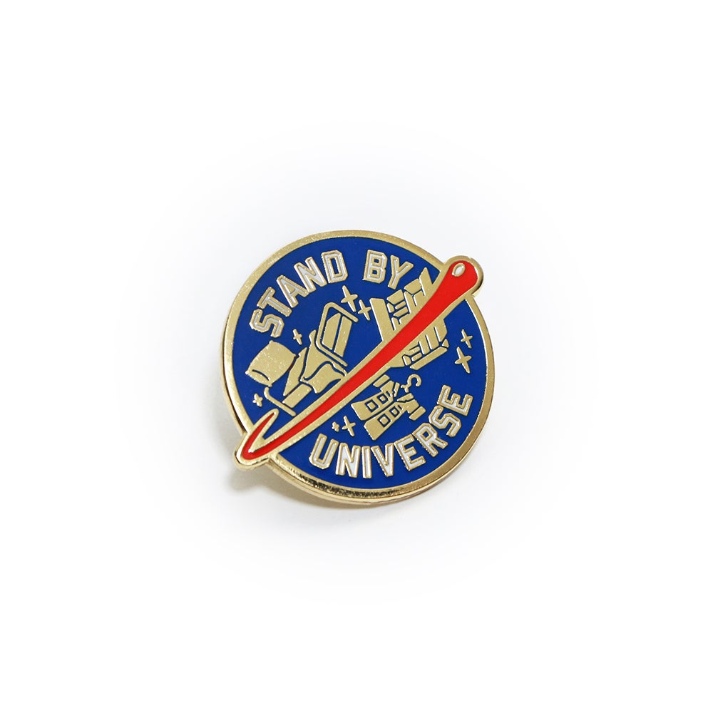Image of Stand By Universe Pin
