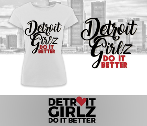 Image of Detroit Girlz Do It better Classy Tee