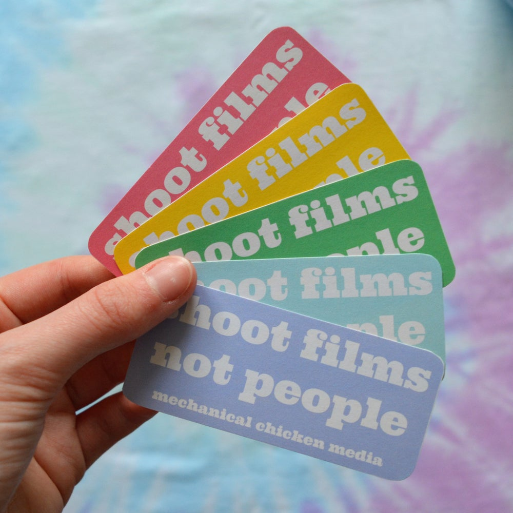 Image of 'Shoot Films Not People' Stickers