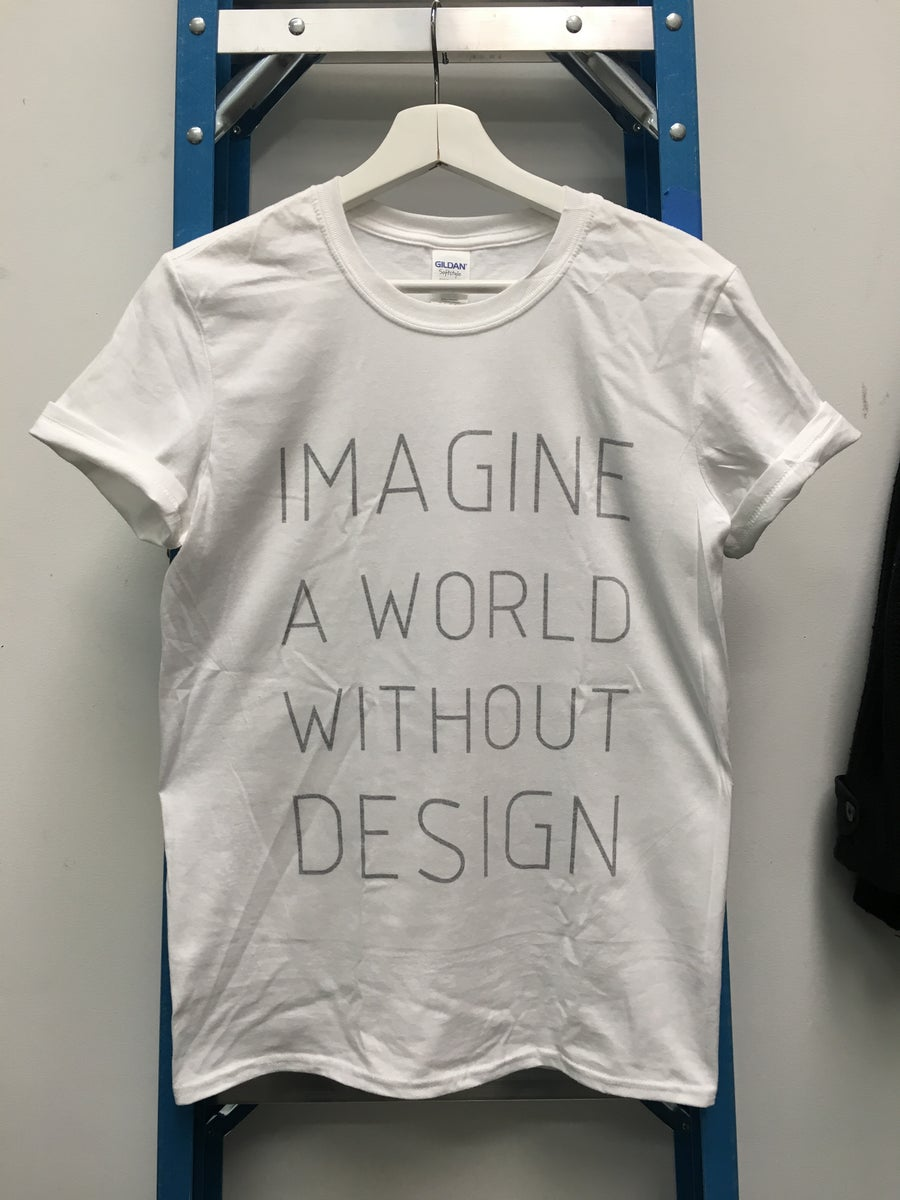 Image of IMAGINE A WORLD WITHOUT DESIGN
