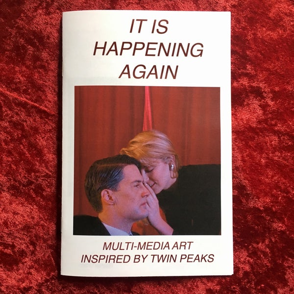 Image of IT IS HAPPENING AGAIN Twin Peaks Zine