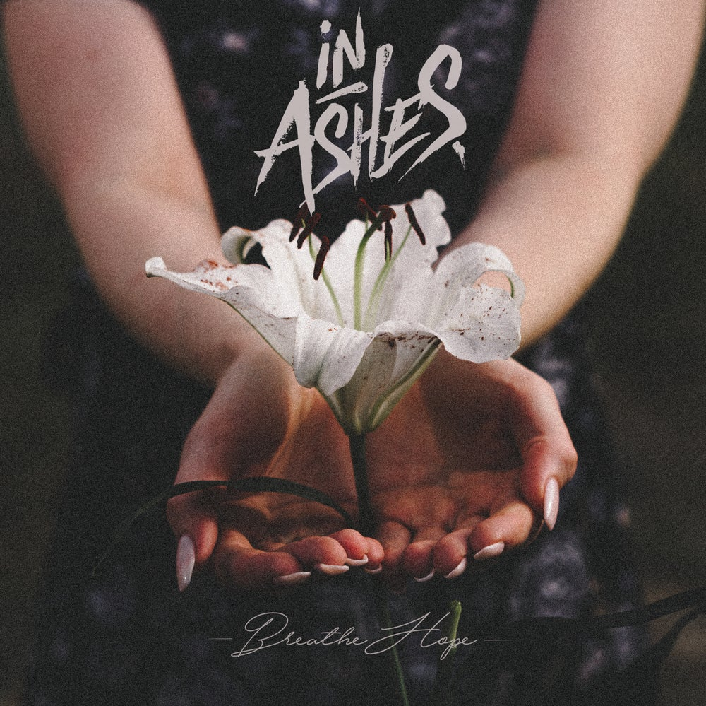 Image of In Ashes- Breathe Hope CD