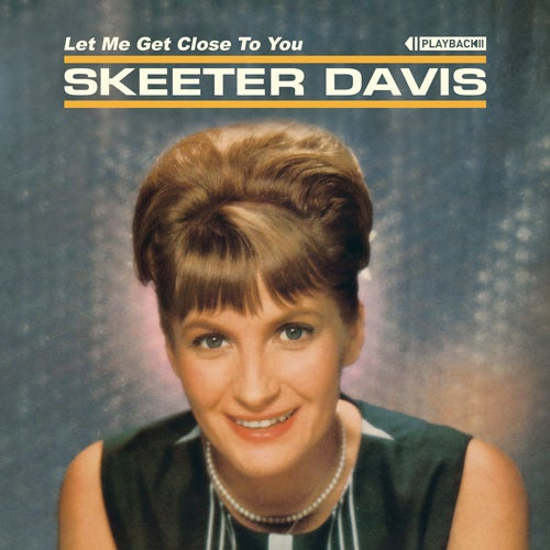 Image of Skeeter Davis - Let Me Get Close To You (Expanded)