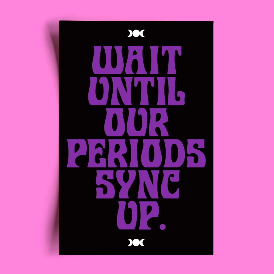 "Image of ""WAIT UNTIL OUR PERIODS SYNC UP"" STICKER 3-PACK"
