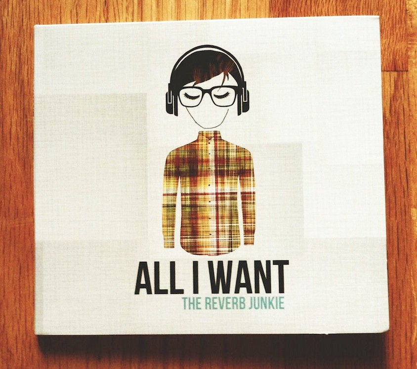 Image of The Reverb Junkie - All I Want CD