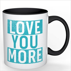Image of The LOVE YOU MORE Mug