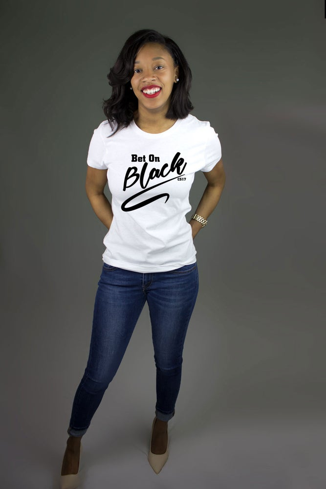 Image of Bet on Black Ladies Tee Black on White