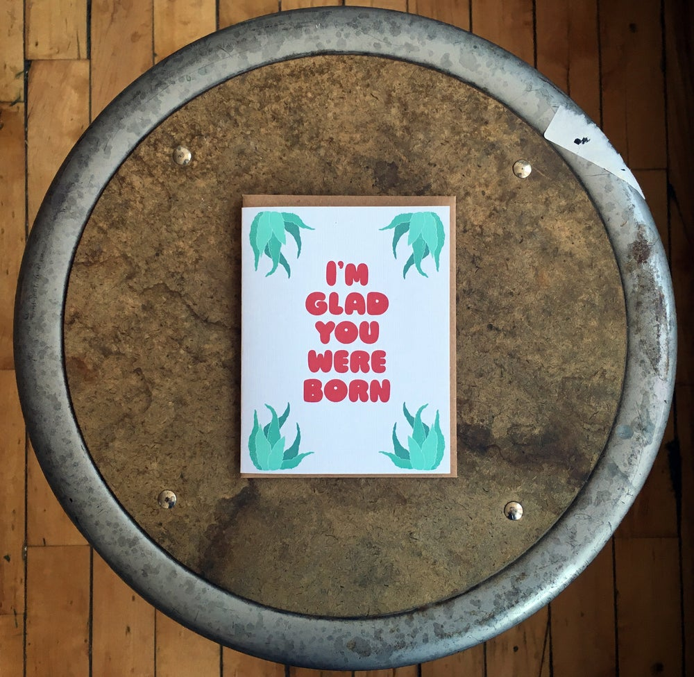 Image Of Im Glad You Were Born Birthday Card