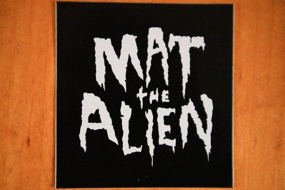 "Image of Sticker - Mat The Alien Logo 3"" x 3"" (Art by Karimo)  x 5"