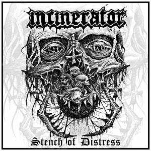 Image of Incinerator - Stench of Distress  CD