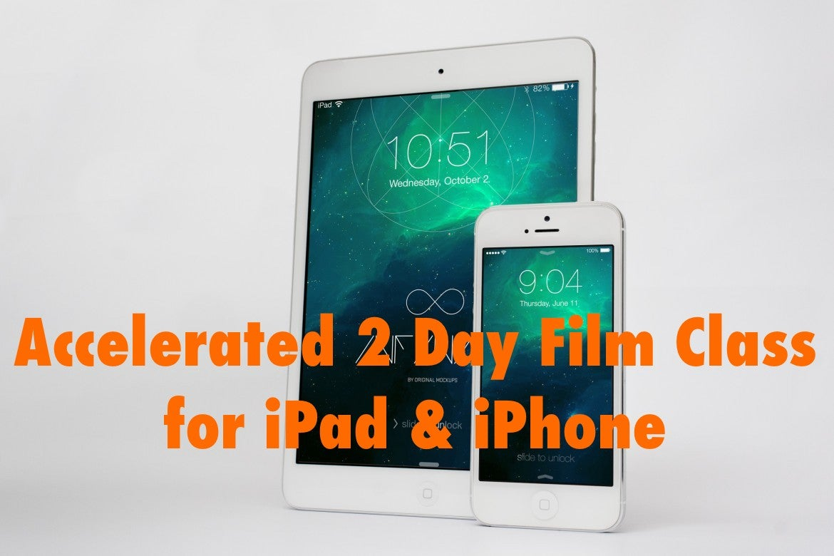 Image of Accelerated 2 Day Film Class for iPad & iPhone