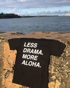 Image of Less Drama More Aloha Shirt