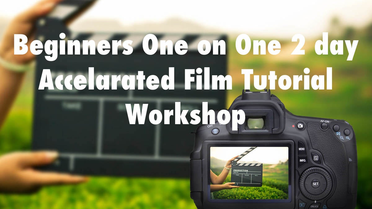 Image of Beginners One on One 2 day Accelarated Film Tutorial Workshop