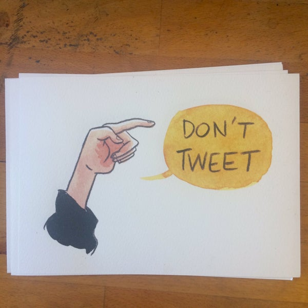 Image of DON'T TWEET print