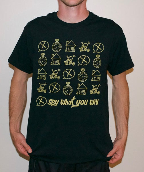 "Image of Say What You Will ""Seconds to Home"" Tee"