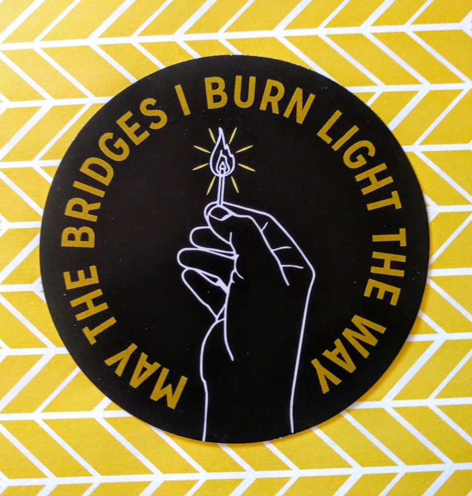 Image of Burning Bridges Sticker