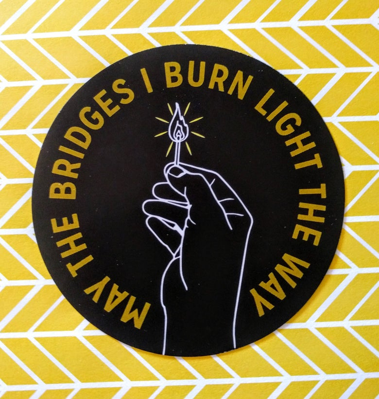 Image of Burning Bridges Sticker - may take 2-4 weeks to ship