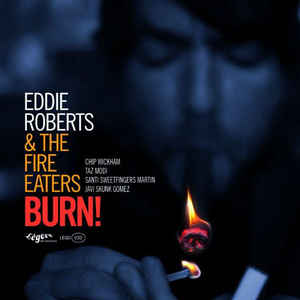 Image of Eddie Roberts & The Fire Eaters - Burn! (LP)