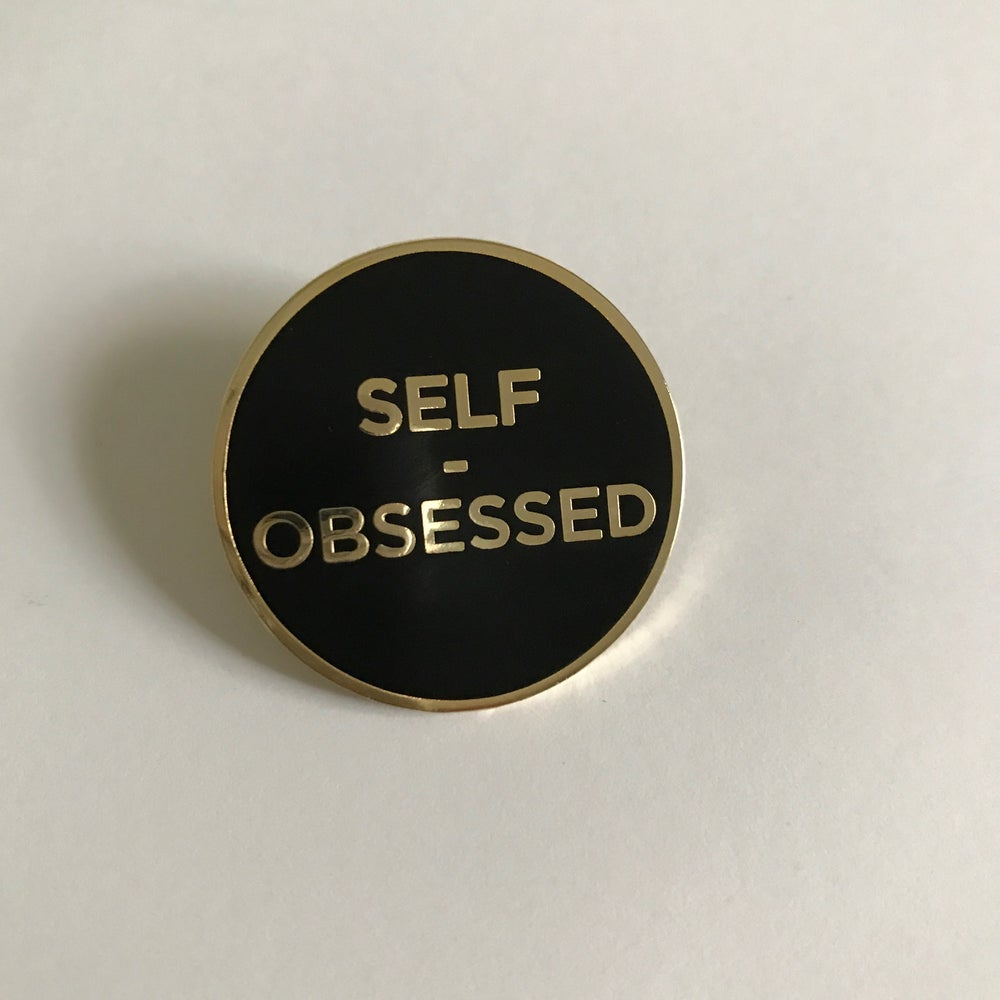 Image of Self-Obsessed Pin