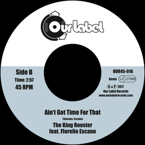 """Image of SOLD OUT! 7"""" The King Rooster: Gator Jerky b/w Ain't Got Time For That (OUR45-016)"""