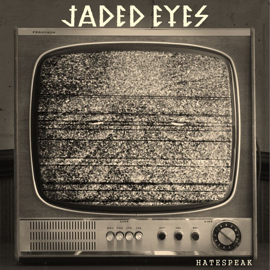 Image of Jaded Eyes - Hatespeak 7""