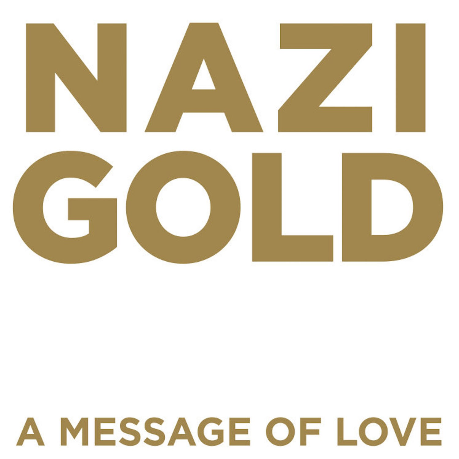 """Image of Nazi Gold """"Message of Love"""" album"""