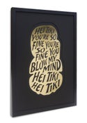 Image of Hei Tiki you're so fine metallic gold foil