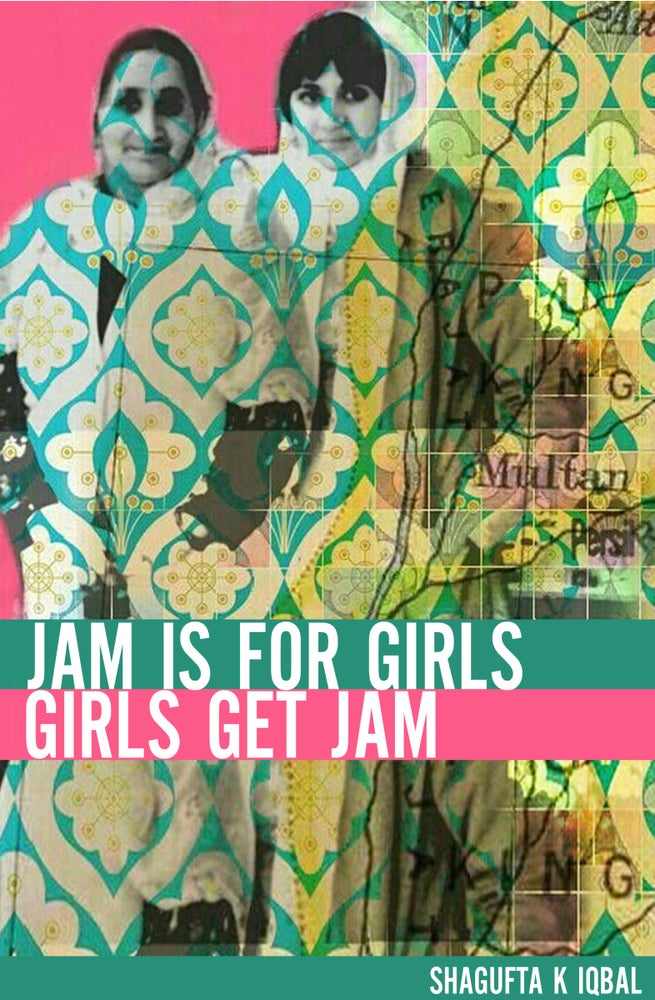 Image of Jam is for Girls by Shagufta K Iqbal