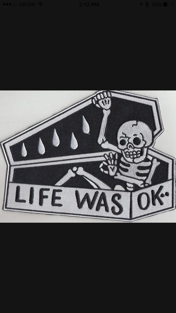 Image of Life was ok 3x5 patch