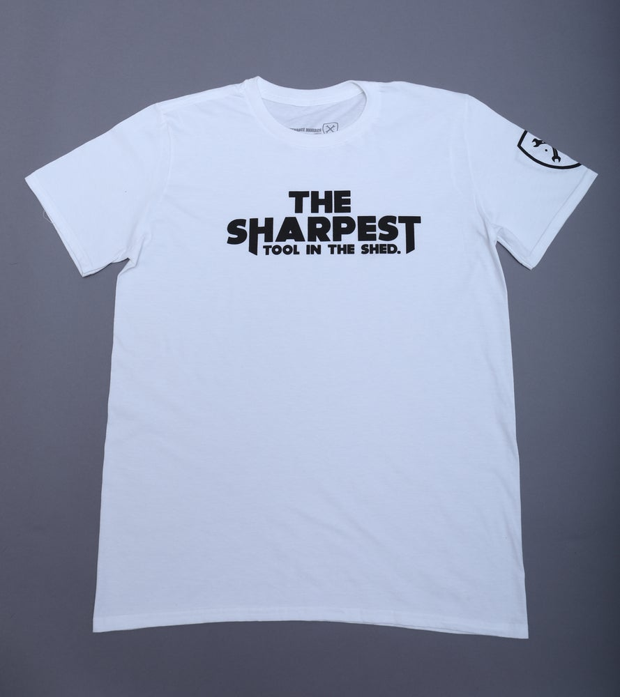 Image of THE SHARPEST TOOL IN THE SHED White Tee