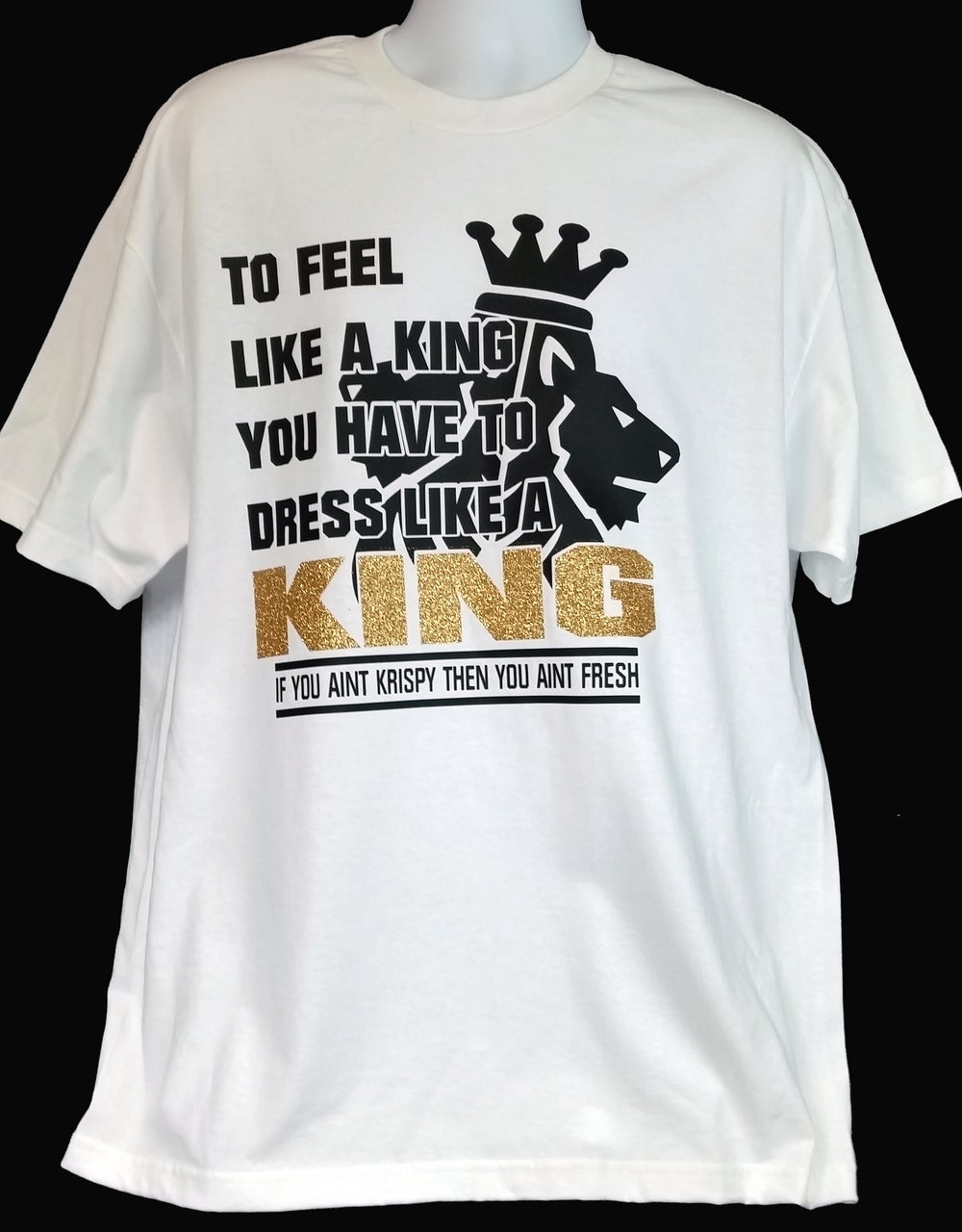 Image of To feel like a king you have to dress like a king crew-neck tshirt