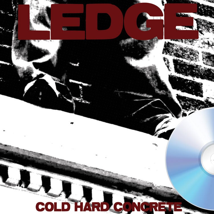 Image of Ledge - Cold Hard Concrete CD