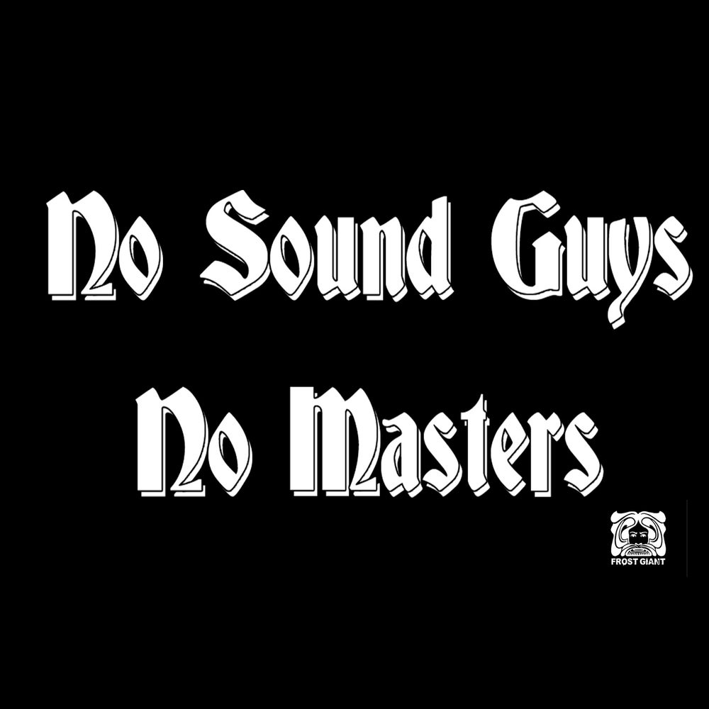 Image of No Sound Guys No Masters