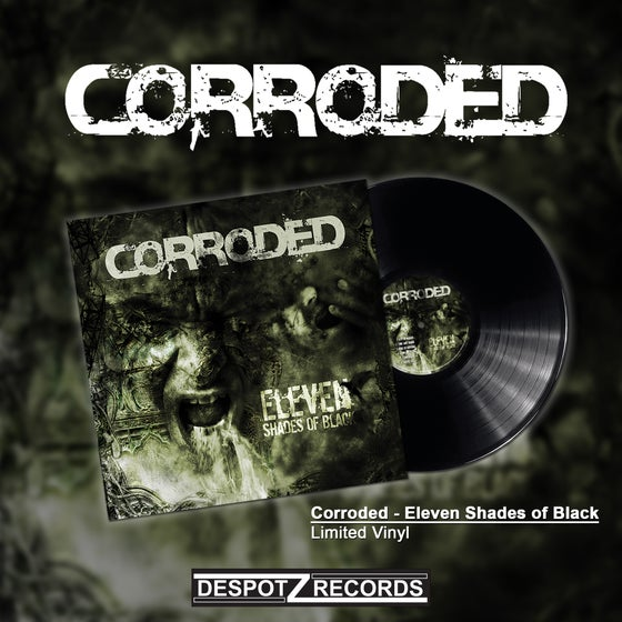 Image of Corroded - Eleven Shades Of Black (Limited Vinyl)