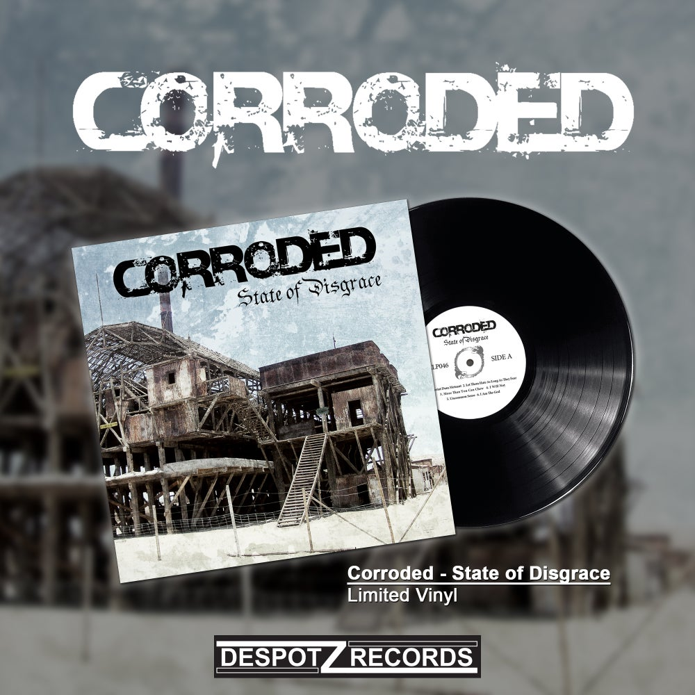 Image of Corroded - State Of Disgrace (Limited LP)