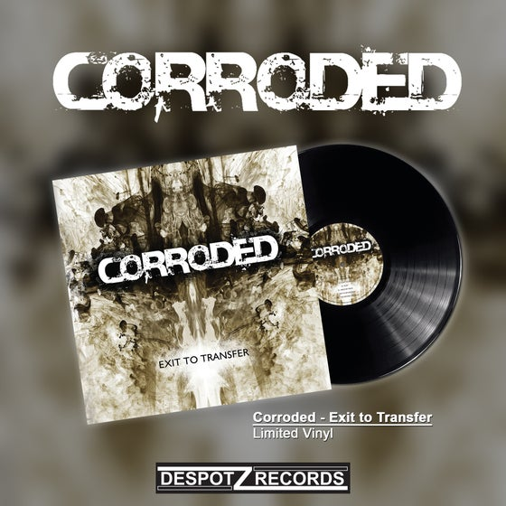 Image of Corroded - Exit To Transfer (Limited Vinyl)