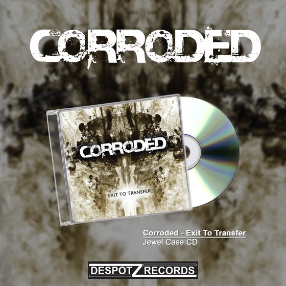 Image of Corroded - Exit To Transfer (Jewel Case CD)