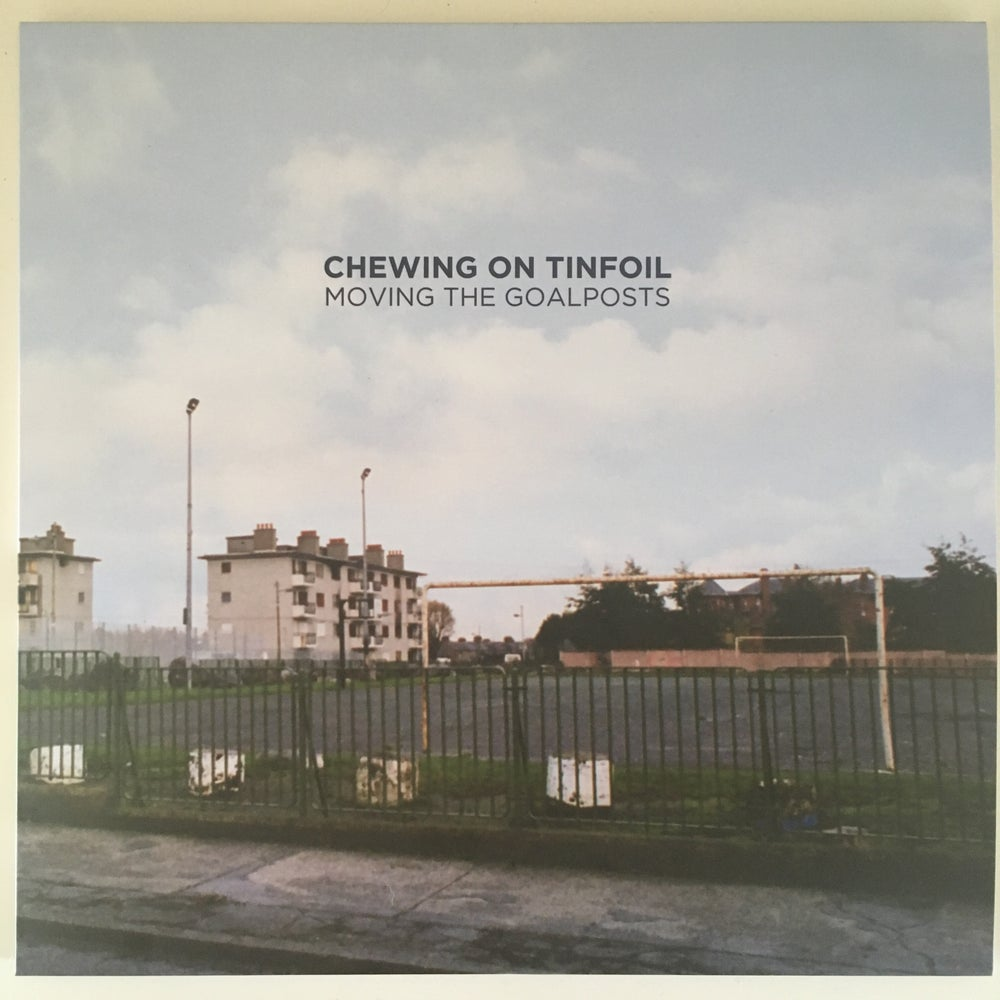 "Image of Chewing on Tinfoil - Moving the Goalposts 10"" EP"