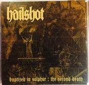 "Image of Hailshot ""Baptized in Sulphur: The Second Death"""