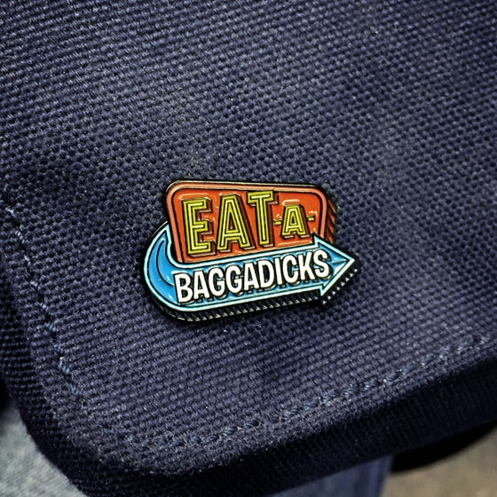 Image of EAT-A-BAGGADICKS Lapel Pin