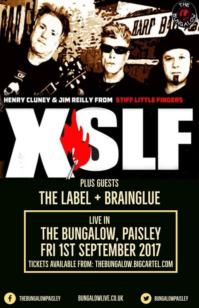 Image of XSLF (ex-Stiff Little Fingers) + The Label + Brainglue