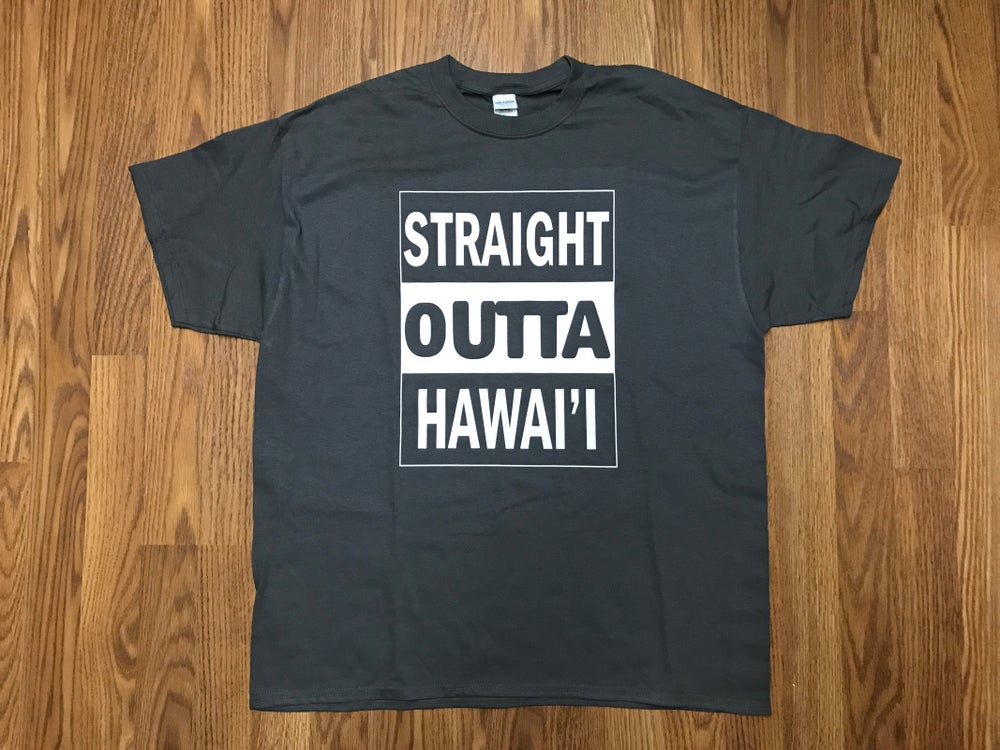 Image of Grey Straight Outta Hawai'i