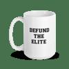 DEFUND THE ELITE Mug