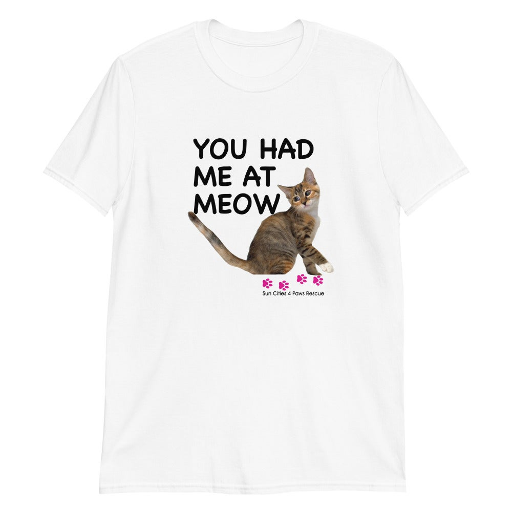 """Image of 4 Paws """"You Had me at Meow"""" - T-Shirt"""