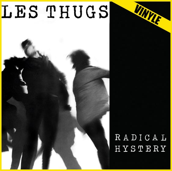 "LES THUGS ""Radical Hystery"" LP (2017 reissue)"