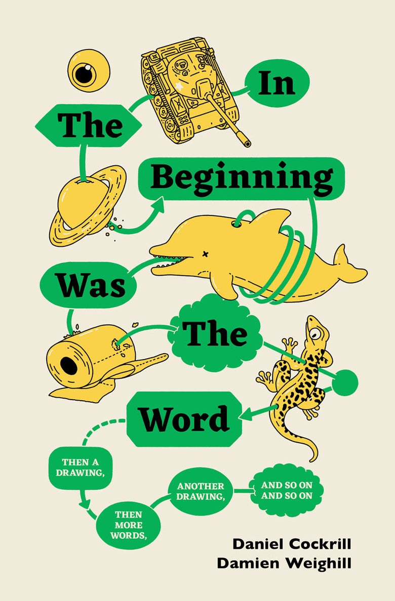 Image of In The Beginning Was The Word, Then A Drawing, Then More Words, Another Drawing, And So On And So On
